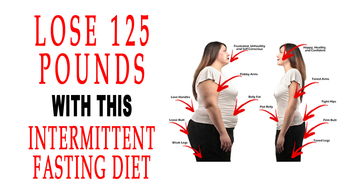 Lose 125 Pounds With This Intermittent Fasting Diet