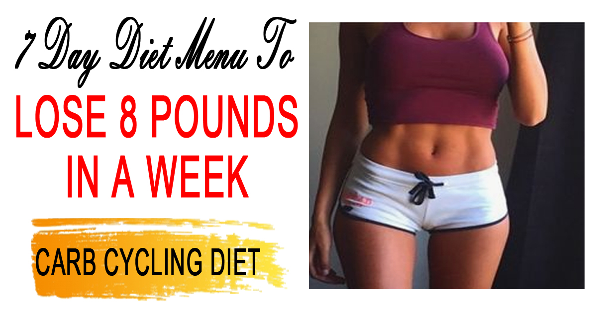 This Carb Cycling Plan Helps You Lose 8 Pounds In 1 Week