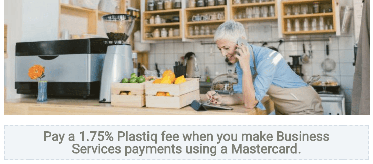 Until the end of July, make a qualifying payment with Plastiq and pay a low 1.75% fee.