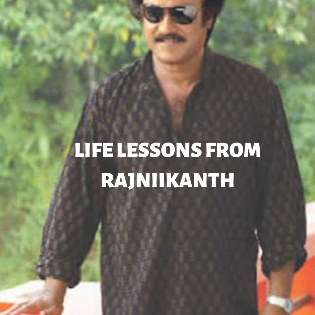 LIFE LESSONS FROM RAJNIKANTH