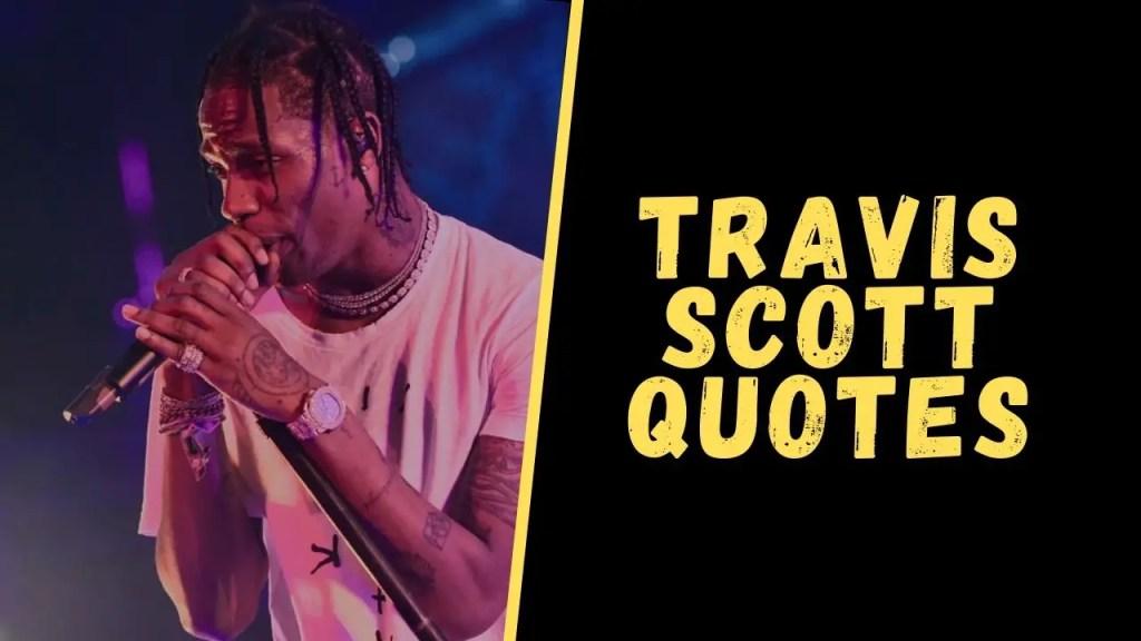 travis scott quotes