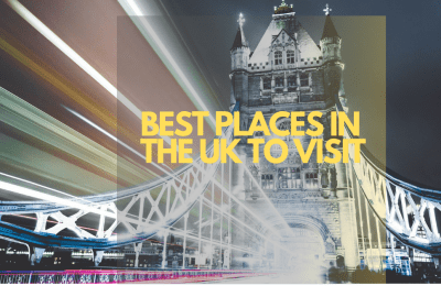 BEST PLACES IN THE UK TO VISIT
