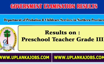 Results:Preschool Teacher Grade III under the Department of Probation & Childcare Services in Northern Province - 2021