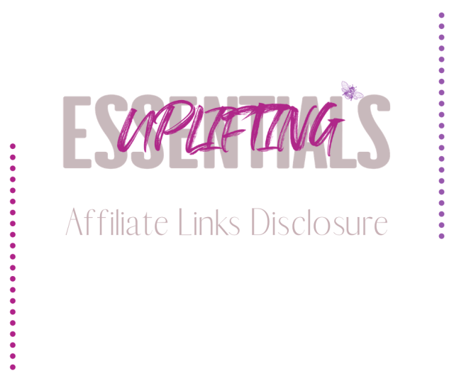 Affiliate Links Disclosure for Uplifting Essentials