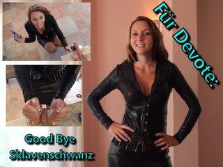 DirtyAnja - Für Devote: Good Bye Sklavenschwanz