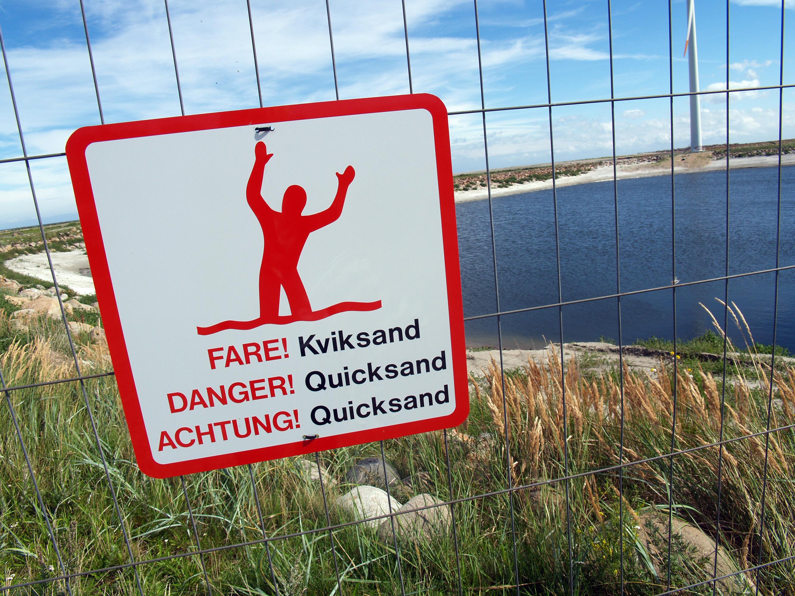 Danger! Quicksand