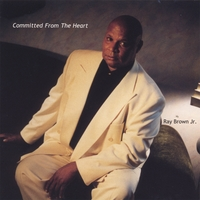 "Album cover for Ray Brown Jr's ""Committed..."