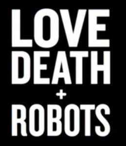 Episodi Di Love Death Amp Robots Wikipedia