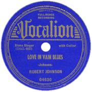 A record of Robert Johnson's Love In Vain Blue...