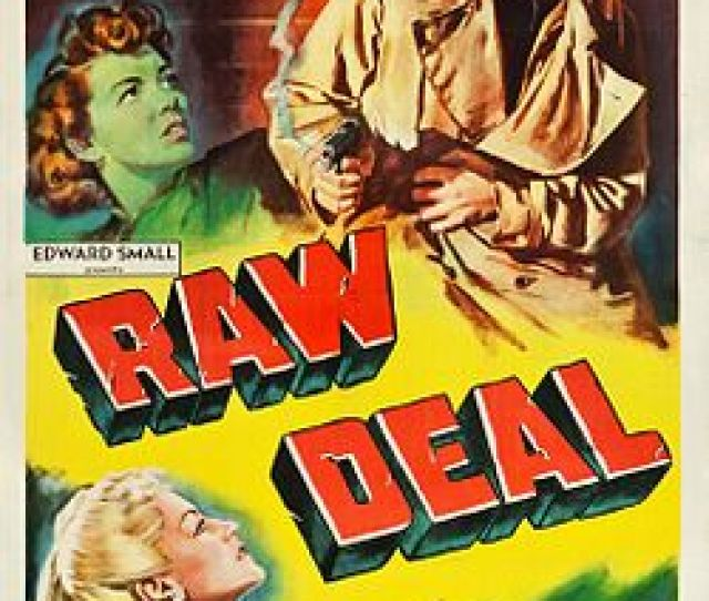 Often Marketed As Pure Sensationalism Many Films Noir Also Possessed Great Visual Beauty Raw Deal 1948 Writes Scholar Robert Smith Is Resplendent