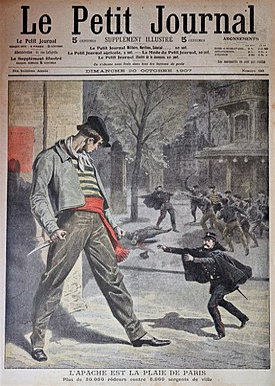 «L'apache est la plaie de Paris.Plus de 30,000 rôdeurs contre 8,000 sergents de ville.»Le Petit Journal. 20 octobre 1907.