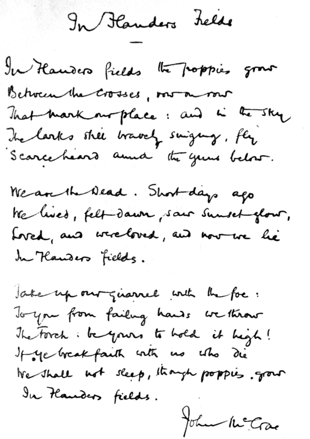 'In Flanders Fields' the haunting rondeau written by Canadian physician Lieutenant-Colonel John McCrae in 1915.