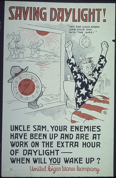 "File:""Saving Daylight^ ""Set the clock ahead one hour and win the war"" uncle sam, your enemies have been up and are at... - NARA - 512689.jpg"