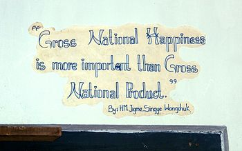 "English: ""Gross National Happiness is mor..."