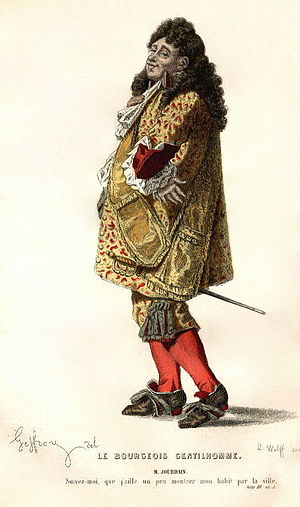 Le Bourgeois Gentilhomme, the title character ...