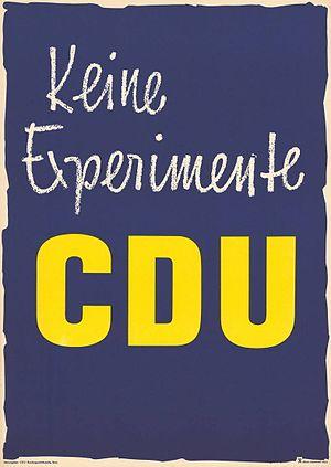 CDU Wahlplakat, 1957, Experimente Text des Pos...