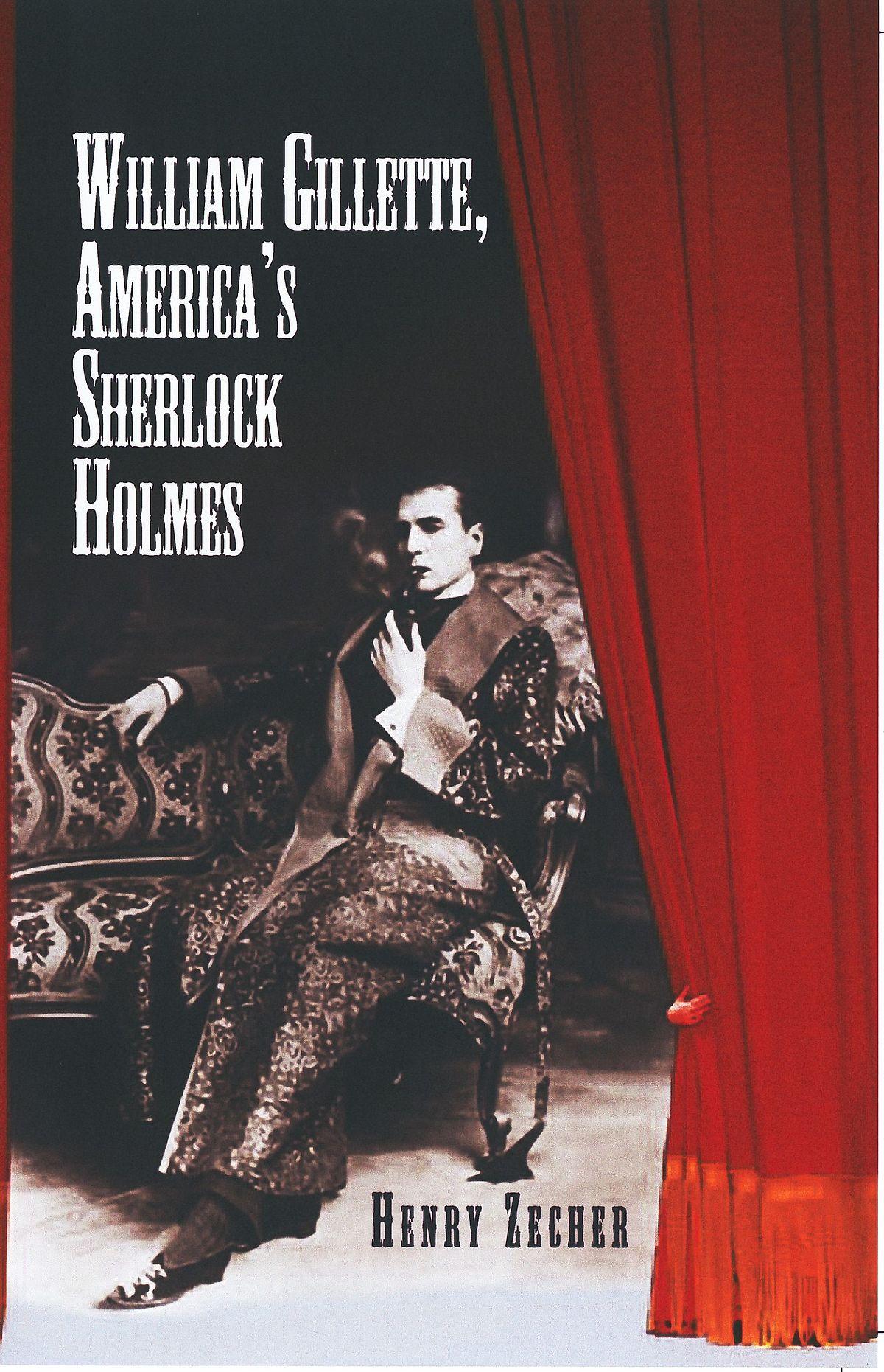 William Gillette America S Sherlock Holmes Wikipedia