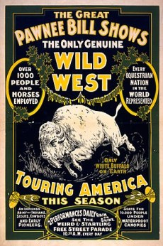 Poster for The Great Pawnee Bill shows. The on...