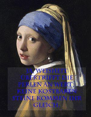 """""""Ja, Weisheit übertrifft die Perlen an We..."""