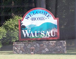 The welcome sign for Wausau, Wisconsin, USA al...