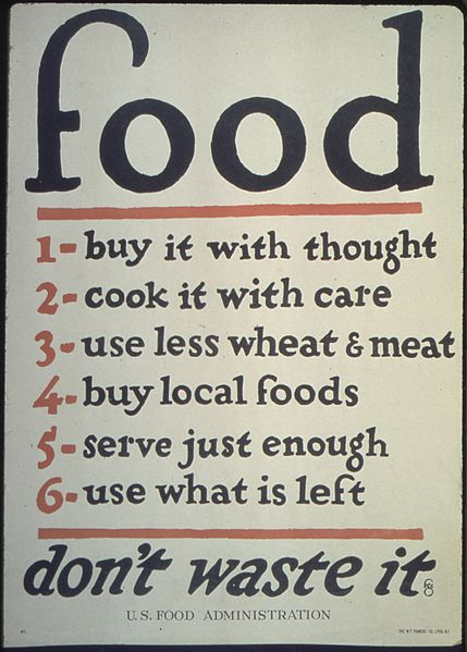 "File:""Food. 1-buy it with thought, 2-cook it with care, 3-use less wheat and meat, 4-buy local foods, 5-serve just enough... - NARA - 512592.jpg"