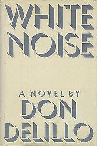 White Noise by Don DeLillo.