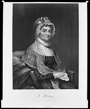 Abagail Adams, wife of United States President...