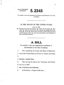 "April 28, 1988""A Bill to establish a prohibition of discrimination on the basis of handicap."" Authored by Senator Tom Harkin"
