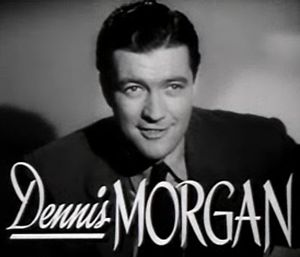 Cropped screenshot of Dennis Morgan from the t...