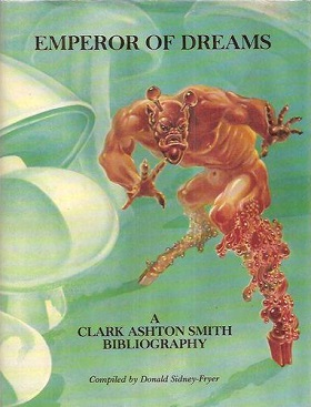 Emperor of Dreams: A Clark Ashton Smith Biblio...