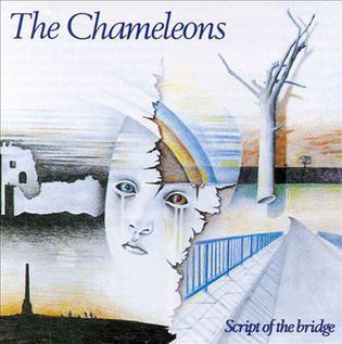 Script of the Bridge - The Chameleons