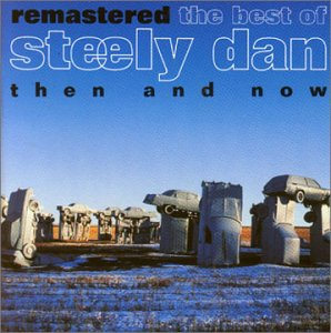 The Best of Steely Dan: Then and Now