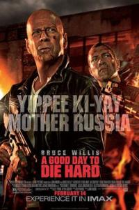 Poster for 2013 action film A Good Day to Die Hard