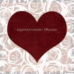 Eighteen Visions – Obsessions