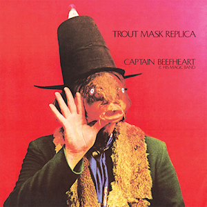 Album cover for Trout Mask Replica by Captain Beefheart and the Magic Band.