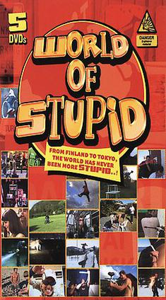 World of Stupid on DVD.