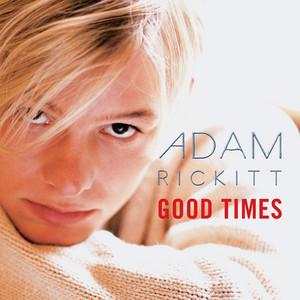 Good Times Adam Rickitt Album Wikipedia