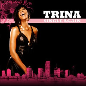 Single Again (Trina song)