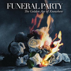 The Golden Age of Nowhere - Funeral Party