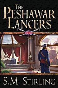 The Peshawar Lancers - Alternative History by S.M. Stirling