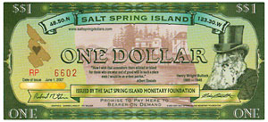 Salt Spring Dollars are a community currency i...