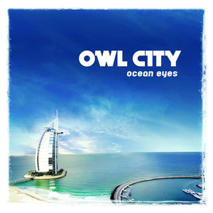 Ocean Eyes, by Owl City