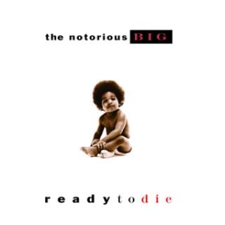 Ready To Die - Mutlaka dinlemiş olmanız gereken 25 Klasik Hip-Hop albümü