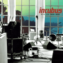 Incubus wish you were here.png