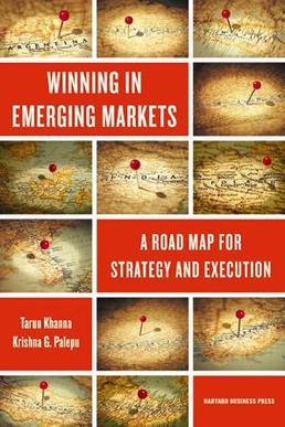 Winning in Emerging Markets (book by Tarun Kha...