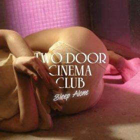Sleep Alone Two Door Cinema Club Song Wikipedia