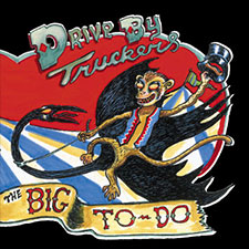 Portada de l'àlbum The Big To-Do, dels Drive-By Truckers.