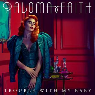 paloma faith trouble with my baby
