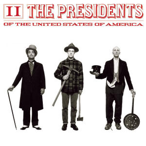 II (The Presidents of the United States of Ame...