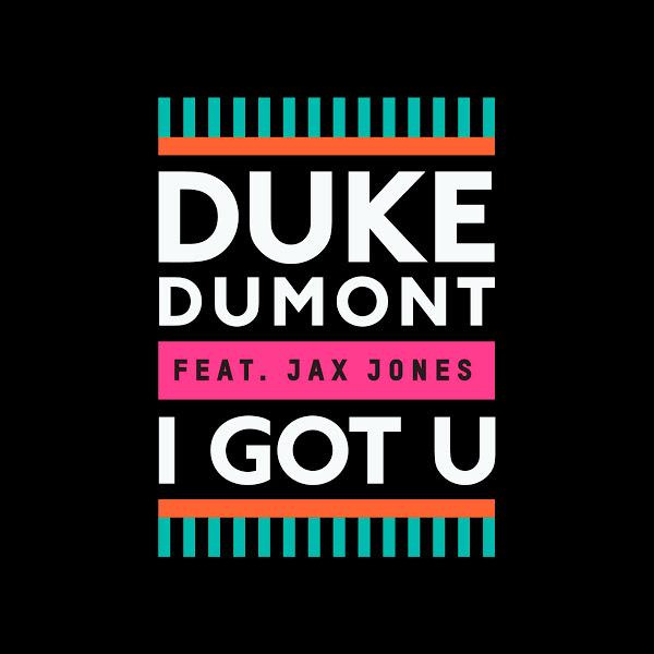 File:Duke dumont feat jax jones-i got u s.jpg